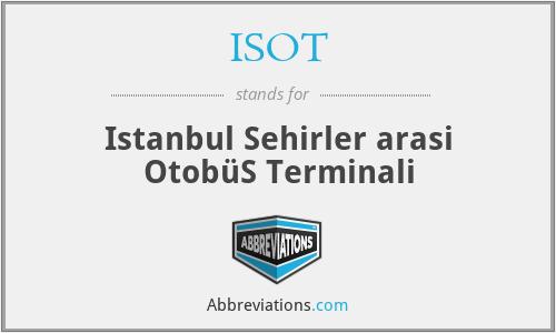 ISOT - Istanbul Sehirler arasi OtobüS Terminali