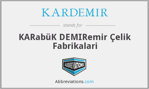 What does KARDEMIR stand for?