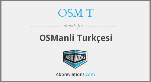 What does OSM. T stand for?