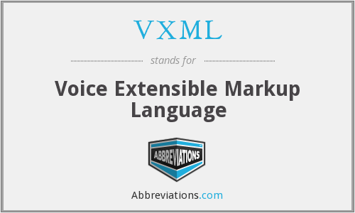 What does VXML stand for?