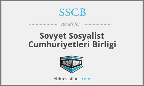 SSCB - Sovyet Sosyalist Cumhuriyetleri Birligi
