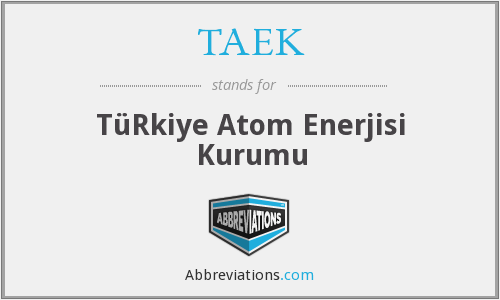 TAEK - TüRkiye Atom Enerjisi Kurumu