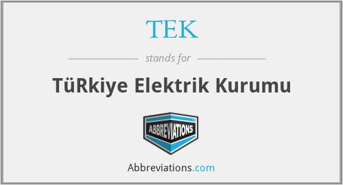 TEK - TüRkiye Elektrik Kurumu