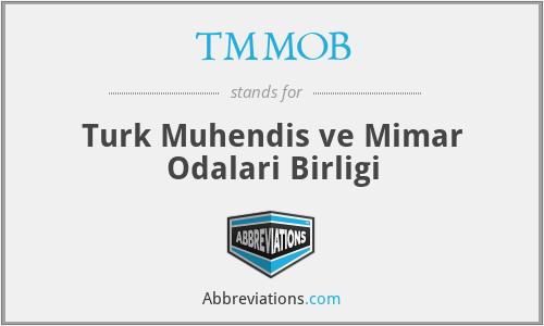 TMMOB - Turk Muhendis ve Mimar Odalari Birligi