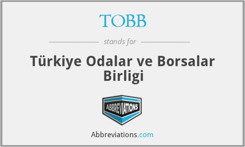 TOBB - Türkiye Odalar ve Borsalar Birligi