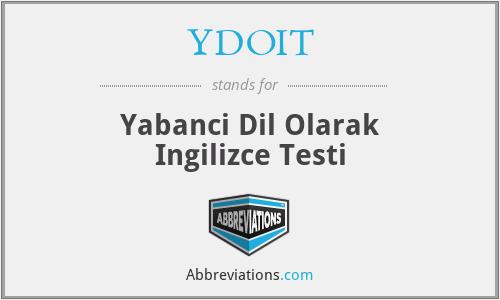 YDOIT - Yabanci Dil Olarak Ingilizce Testi