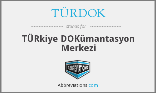 What does TÜRDOK stand for?