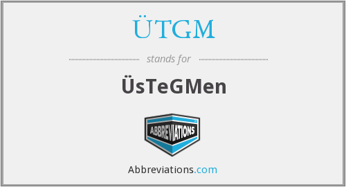 What does ÜTGM stand for?