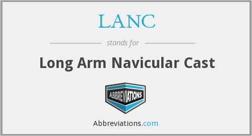 LANC - Long Arm Navicular Cast