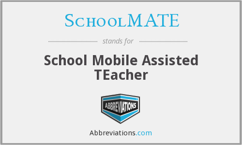 SchoolMATE - School Mobile Assisted TEacher