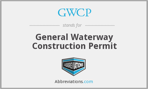 GWCP - General Waterway Construction Permit