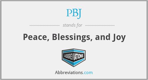 PBJ - Peace, Blessings, and Joy