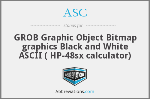 ASC - GROB Graphic Object Bitmap graphics Black and White ASCII ( HP-48sx calculator)
