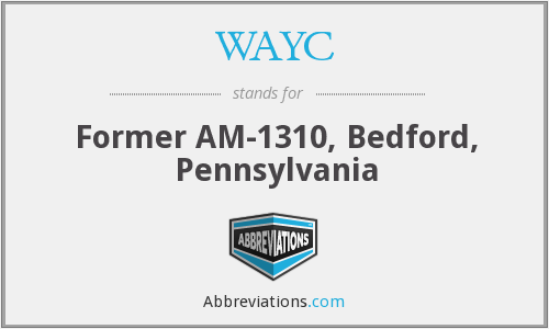 WAYC - Former AM-1310, Bedford, Pennsylvania