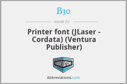 B30 - Printer font (JLaser - Cordata) (Ventura Publisher)