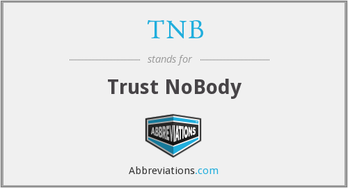 TNB - Trust NoBody