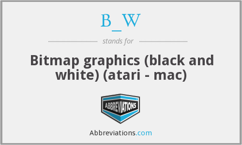 B_W - Bitmap graphics (black and white) (atari - mac)