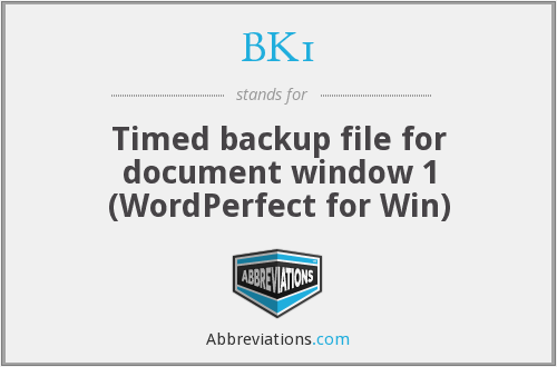 BK1 - Timed backup file for document window 1 (WordPerfect for Win)
