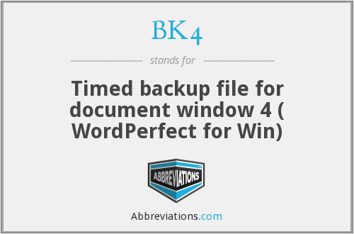 BK4 - Timed backup file for document window 4 ( WordPerfect for Win)