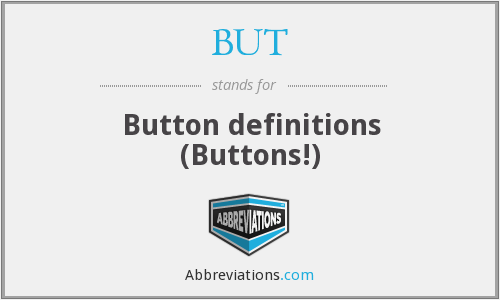 BUT - Button definitions (Buttons!)