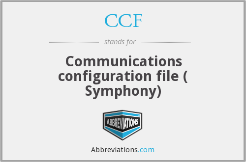 CCF - Communications configuration file ( Symphony)