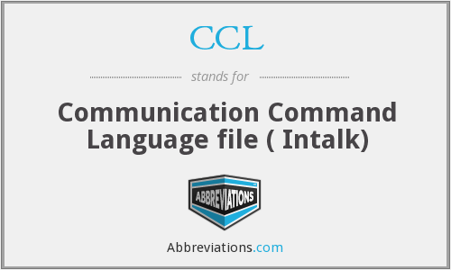 CCL - Communication Command Language file ( Intalk)