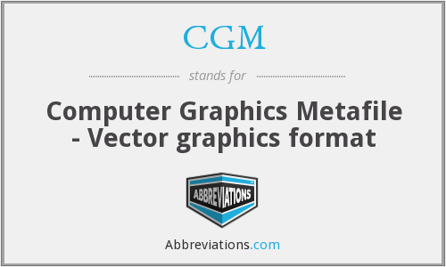 CGM - Computer Graphics Metafile - Vector graphics format