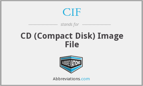 CIF - CD (Compact Disk) Image File