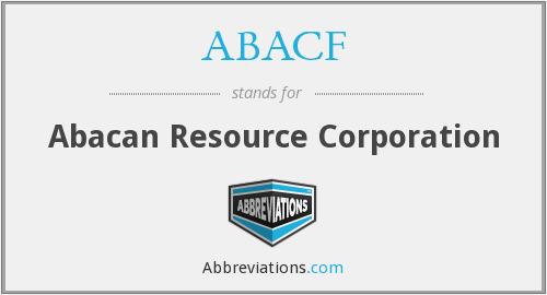 ABACF - Abacan Resource Corporation