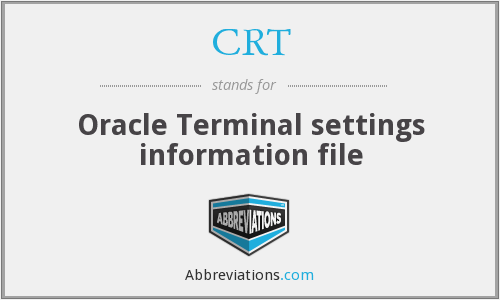 CRT - Oracle Terminal settings information file