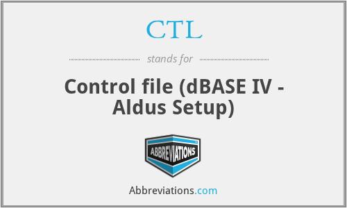 CTL - Control file (dBASE IV - Aldus Setup)