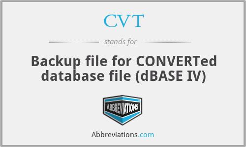 CVT - Backup file for CONVERTed database file (dBASE IV)