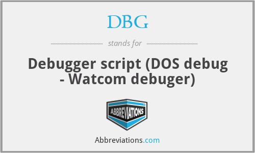 DBG - Debugger script (DOS debug - Watcom debuger)