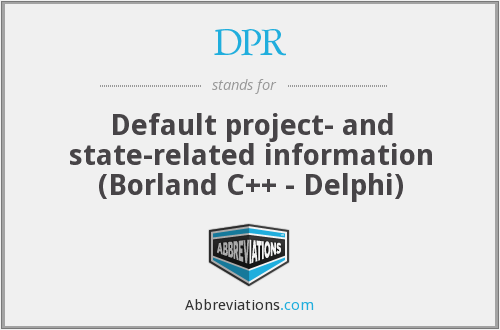 DPR - Default project- and state-related information (Borland C++ - Delphi)