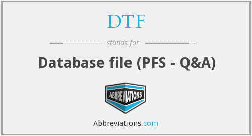 DTF - Database file (PFS - Q&A)