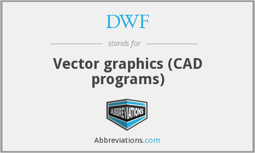 DWF - Vector graphics (CAD programs)