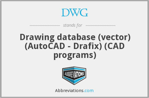 DWG - Drawing database (vector) (AutoCAD - Drafix) (CAD programs)