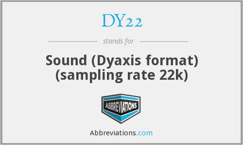 DY22 - Sound (Dyaxis format) (sampling rate 22k)
