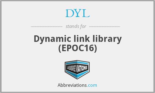 DYL - Dynamic link library (EPOC16)