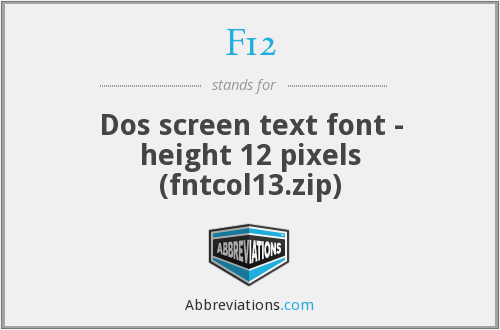 F12 - Dos screen text font - height 12 pixels (fntcol13.zip)