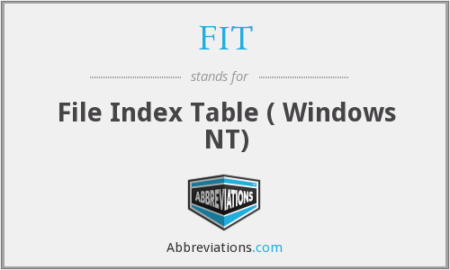 FIT - File Index Table ( Windows NT)