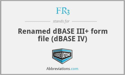 FR3 - Renamed dBASE III+ form file (dBASE IV)