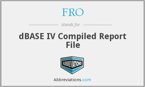 FRO - dBASE IV Compiled Report File