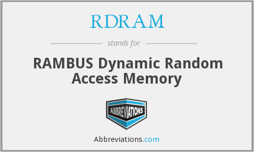 What does RDRAM stand for?