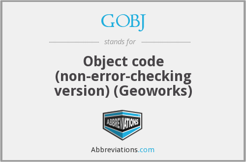 GOBJ - Object code (non-error-checking version) (Geoworks)