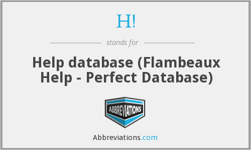 H! - Help database (Flambeaux Help - Perfect Database)