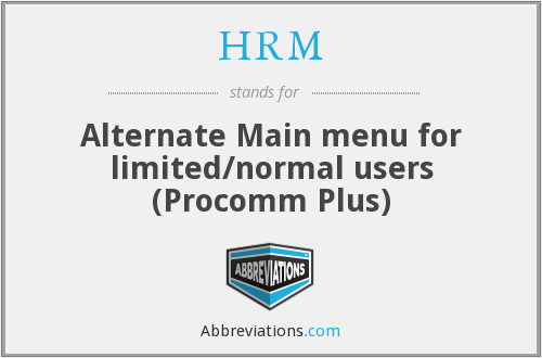 HRM - Alternate Main menu for limited/normal users (Procomm Plus)
