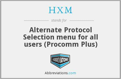HXM - Alternate Protocol Selection menu for all users (Procomm Plus)