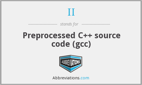 II - Preprocessed C++ source code (gcc)