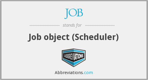 JOB - Job object (Scheduler)